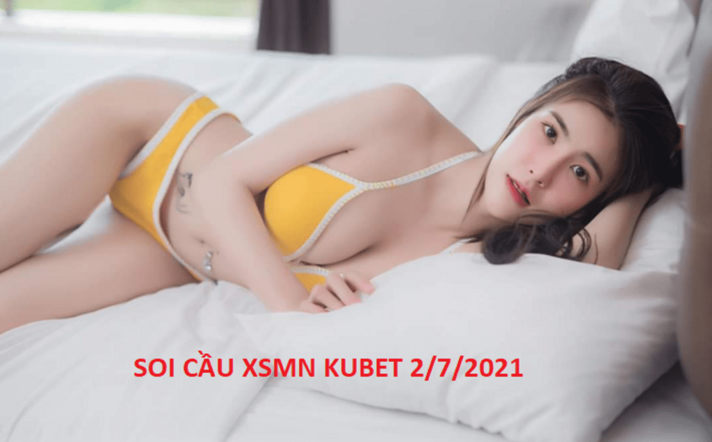 Soi cầu MN Kubet 2/7/2021 miễn phí =>                                          Soi cầu XSMB VIP Thứ ... via KUBET - KUBET 24H