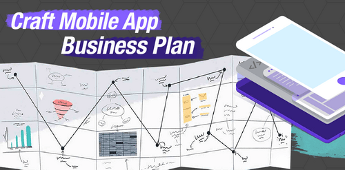 How To Create The Best Mobile App Development Business Plan In 2021?