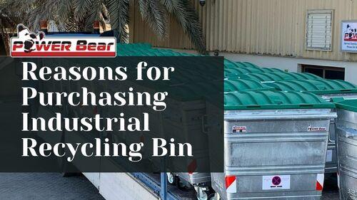 Reasons for Purchasing Industrial Recycling Bin   Power Bear