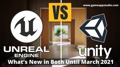 Unity 3d Vs Unreal Engine? What's new in both until march 2021