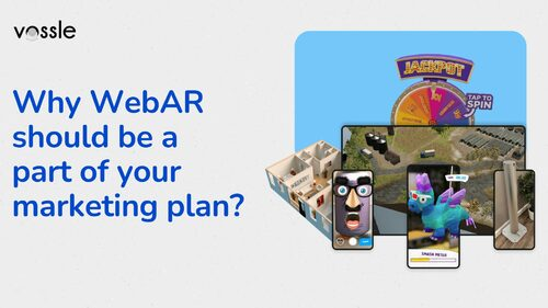 Why WebAR should be part of your marketing plan?   Vossle