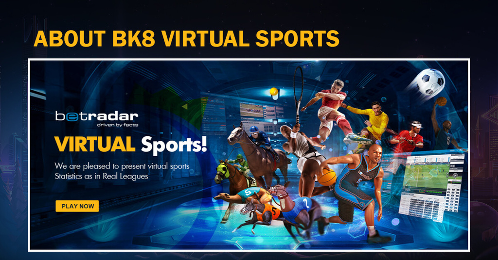 Betradar virtual sports betting games had been operated for ... via BK8 Global