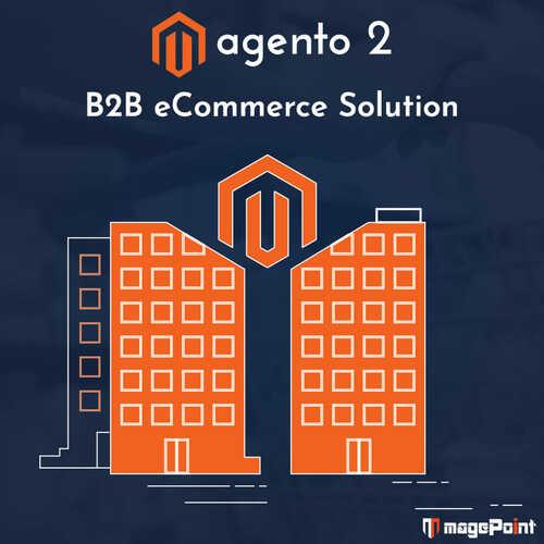Magento B2B eCommerce Solution via magePoint - Magento Development Company