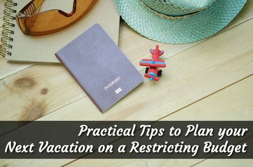 Practical Tips to Plan your Next Vacation on a Restricting Budget • ModernLifeBlogs