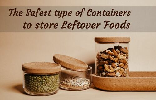 The Safest type of Containers to store Leftover Foods • ModernLifeBlogs