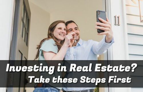 Investing in Real Estate? Take These Steps First • ModernLifeBlogs