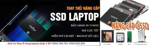 Dịch Vụ Thay Ổ Cứng Laptop Quận 2 - Nâng Cấp Ổ Cứng Máy Tính Pc