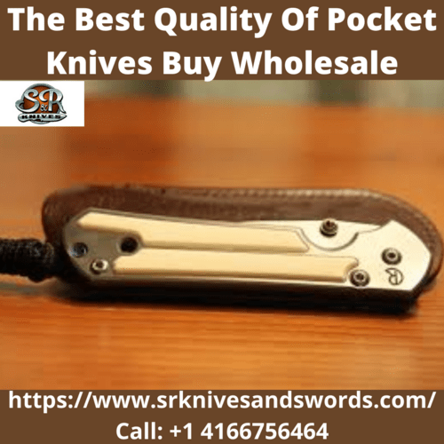 The Best Quality Of  Pocket Knives Buy Wholesale via S&R Knives