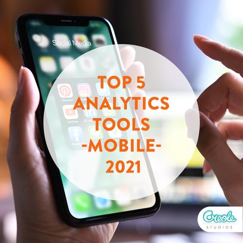 Top 5 Mobile Apps Analytics Tools To Download (2021) via Creole Studios