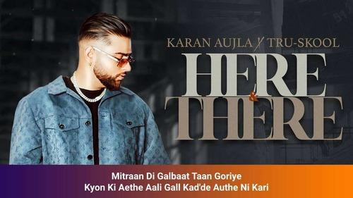 Here And There Lyrics in Hindi - Karan Aujla 2021