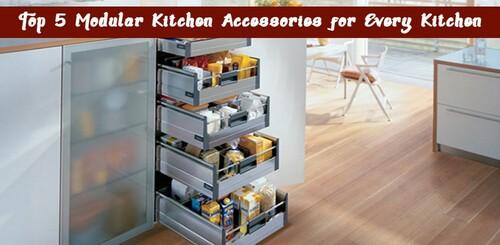 Top 5 Modular Kitchen Accessories for Every Kitchen