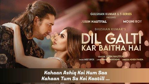 Dil Galti Kar Baitha Hai Lyrics in Hindi - Jubin Nautiyal