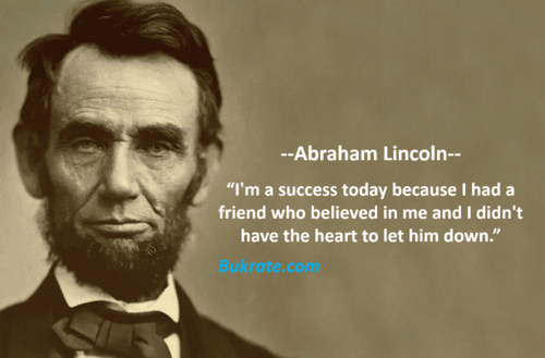 """""""I'm a success today because I had a friend who believed in ... via bukrate"""