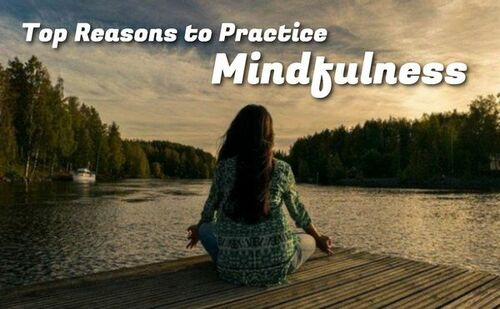 Top Reasons to Practice Mindfulness • ModernLifeBlogs