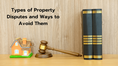 Types of Property Disputes and Ways to Avoid Them via Legacy Law Offices