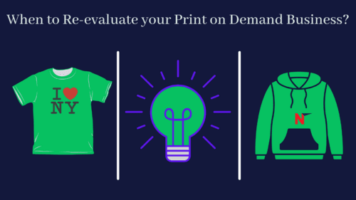 When to Re-evaluate your Print on Demand Business?