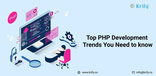 Top PHP Development Trends You Need to Know via Krify