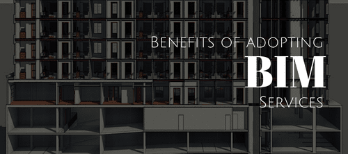 What are the benefits of adopting BIM Services?
