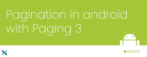 Pagination in Android with Paging 3 - Expert App Devs