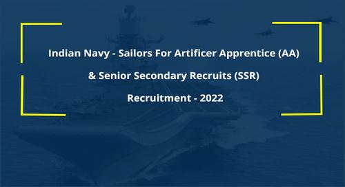 Indian Navy - Sailors For Artificer Apprentice (AA) & Senior Secondary Recruits (SSR) Recruitment - FEB 2022