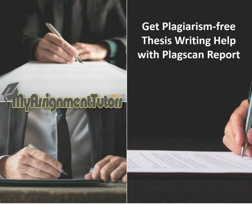 Get Plagiarism-free Thesis Writing Help with Plagscan Report via Ella Wilson