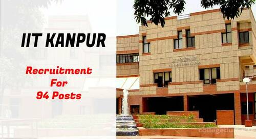 IIT Kanpur Junior Assistant & Other Various Post 2021 ( 94 Posts )