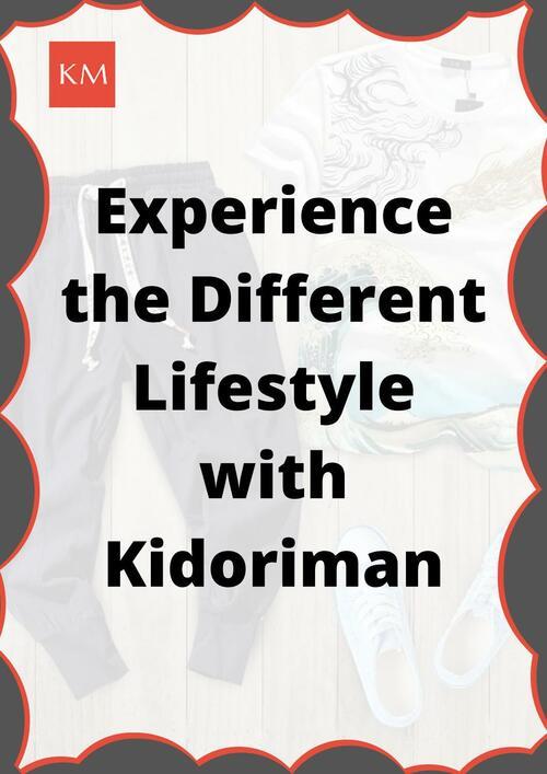 Different Lifestyle at Kidoriman!