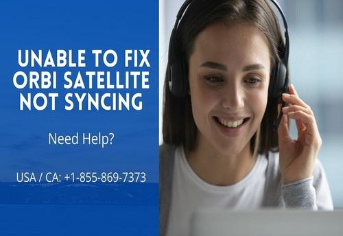 +1-855-869-7373 | Unable to Fix Orbi Satellite Not Syncing via Orbi Helpline