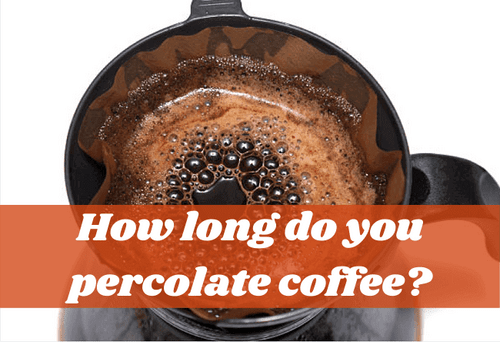 How Long Do You Percolate Coffee? (Stovetop and Electrical)