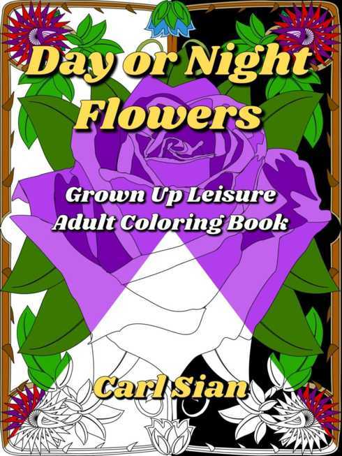 Day or Night Flowers: Grown Up Leisure Adult #ColoringBook m... via Carl Sian