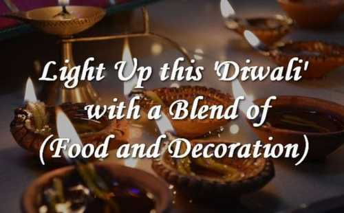 Light Up this #Diwali with a Blend of #Food and #Decoration ... via Amit Verma