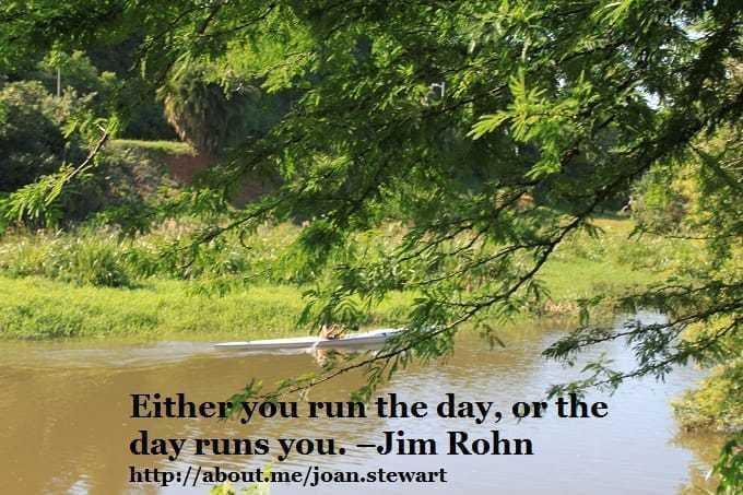 Either you run the day, or the day runs you. - Jim Rohn                                                                                  #qu... via Joan Stewart